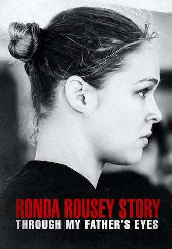 Through my fathers eyes: The Ronda Rousey Story