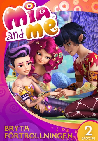 Mia and me: Breaking the Spell