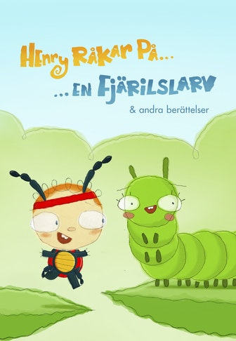 The Day Henry Met... A Caterpillar & other stories