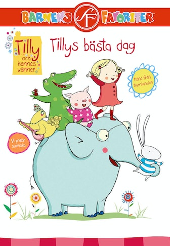 Tilly and friends: Tilly's Best Day Ever